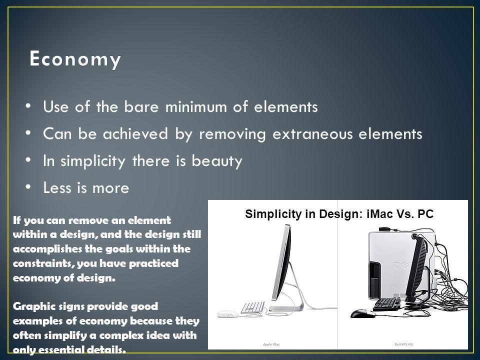 Economy Use of the bare minimum of elements