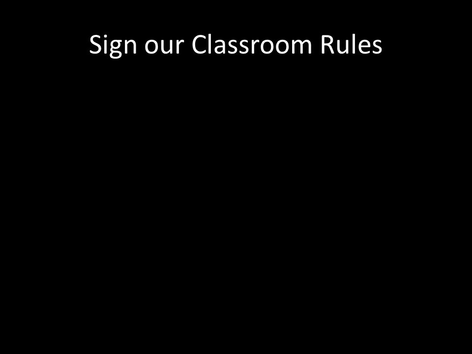 Sign our Classroom Rules