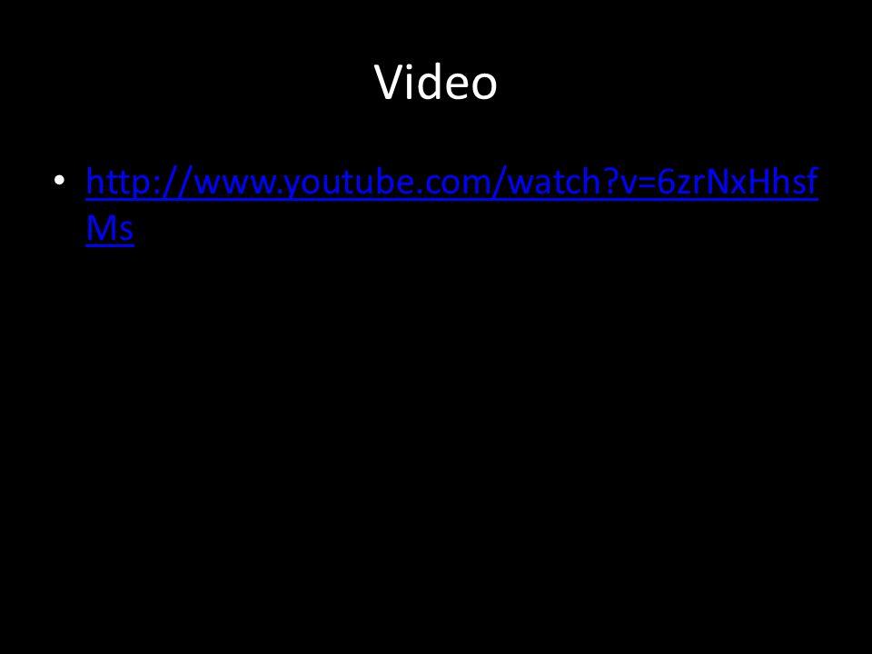 Video http://www.youtube.com/watch v=6zrNxHhsfMs