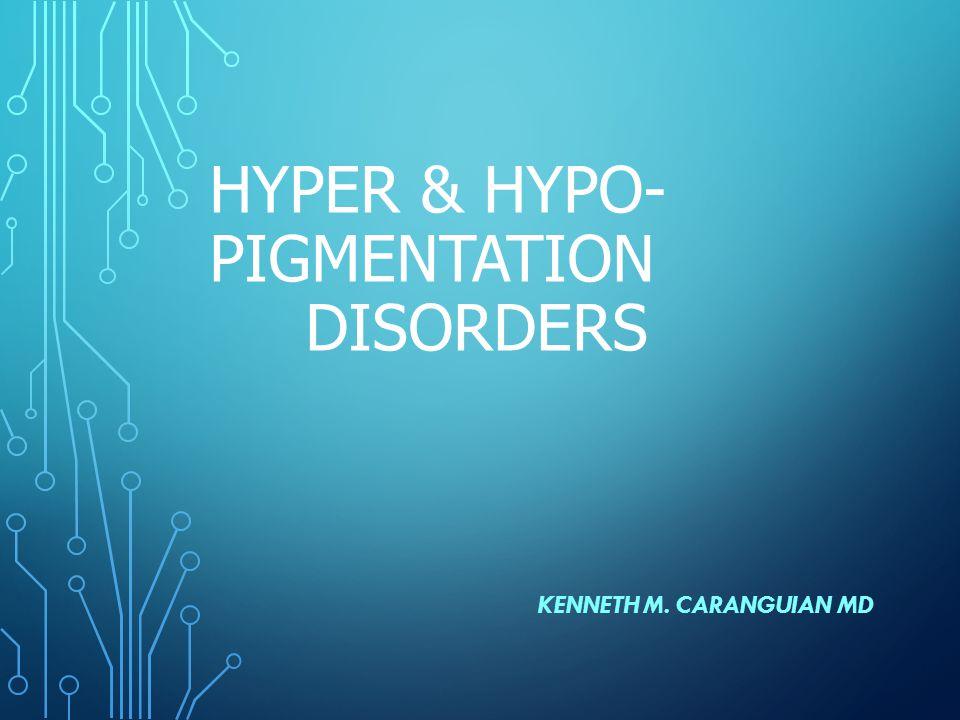 hyper & hypo- pigmentation DISORDERS