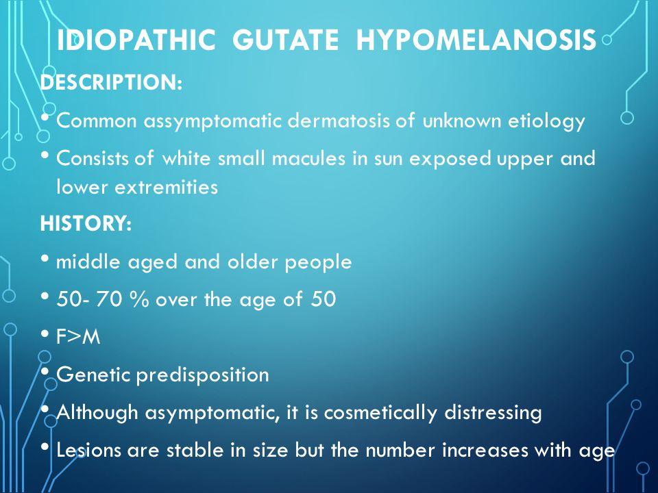 IDIOPATHIC GUTATE HYPOMELANOSIS