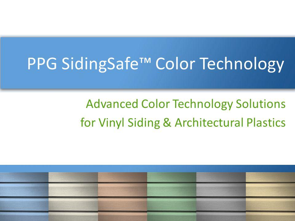 PPG SidingSafe™ PPG SidingSafe™ Color Technology