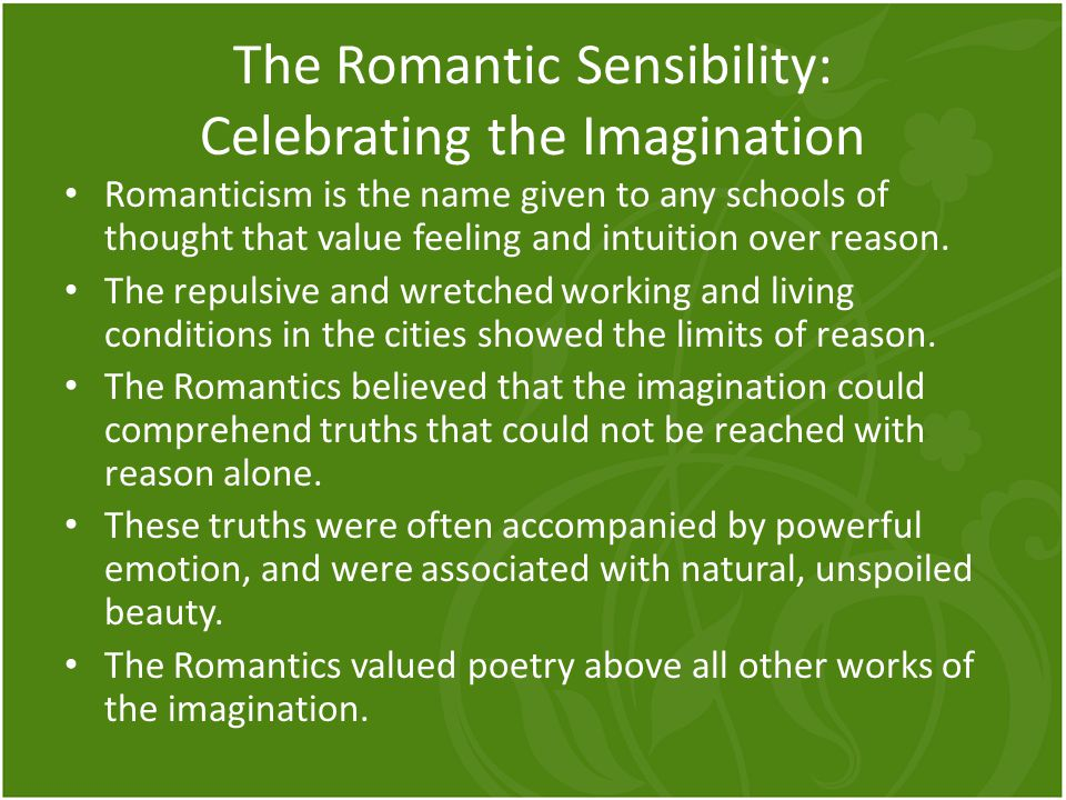 The Romantic Sensibility: Celebrating the Imagination