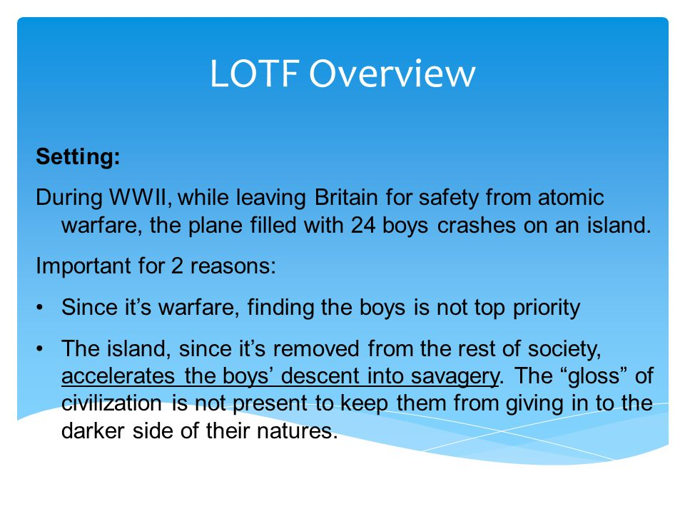 LOTF Overview Setting: