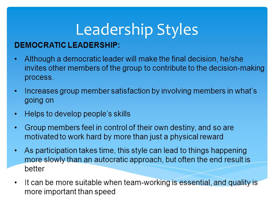 Leadership Styles DEMOCRATIC LEADERSHIP: