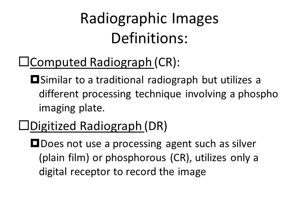 Radiographic Images Definitions: