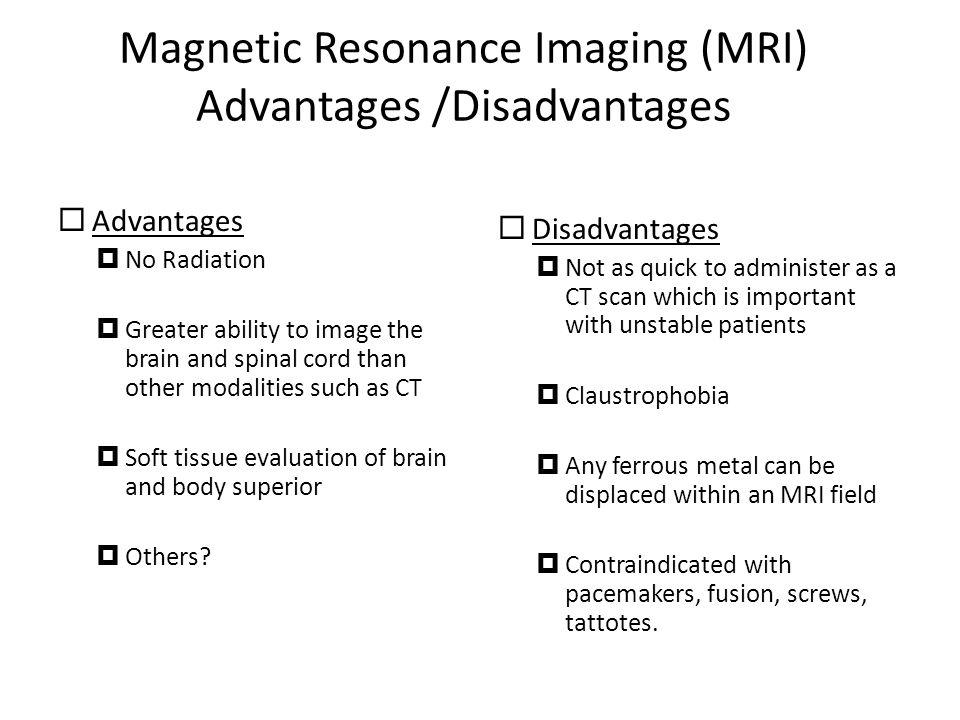 Magnetic Resonance Imaging (MRI) Advantages /Disadvantages