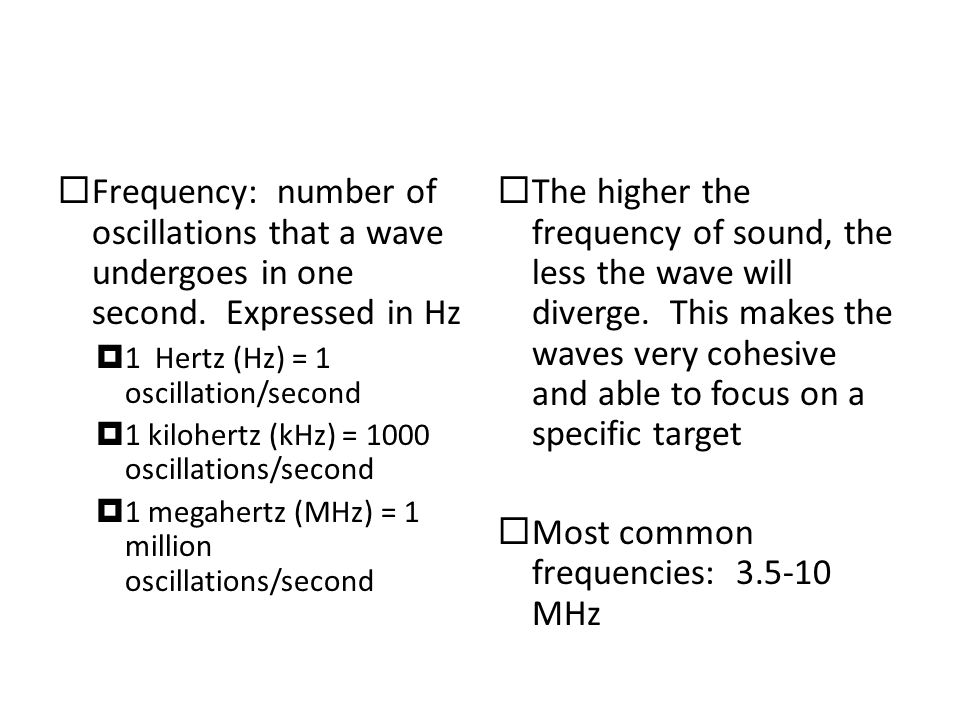 Most common frequencies: 3.5-10 MHz