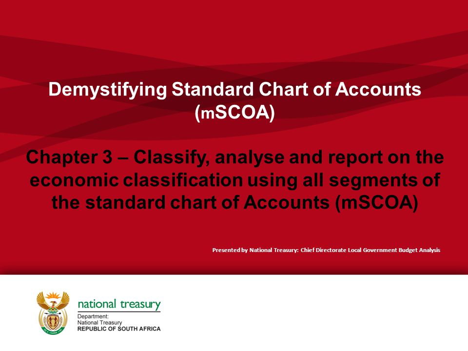 Demystifying Standard Chart of Accounts (mSCOA) Chapter 3 – Classify, analyse and report on the economic classification using all segments of the standard chart of Accounts (mSCOA)