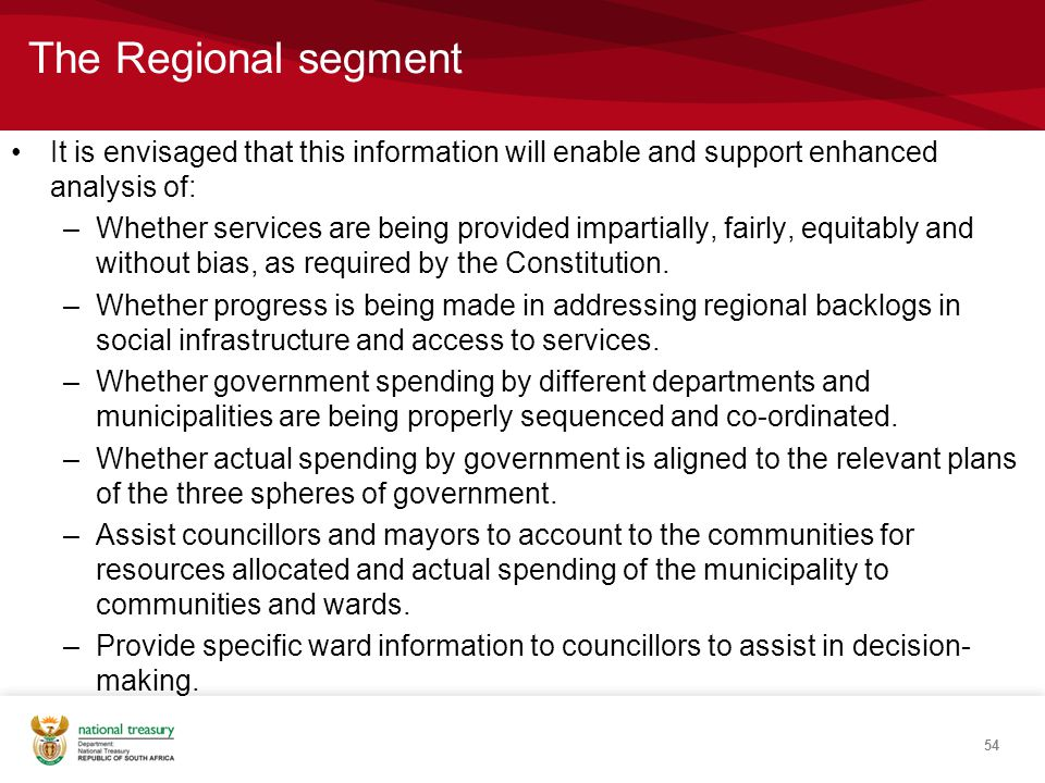The Regional segment It is envisaged that this information will enable and support enhanced analysis of: