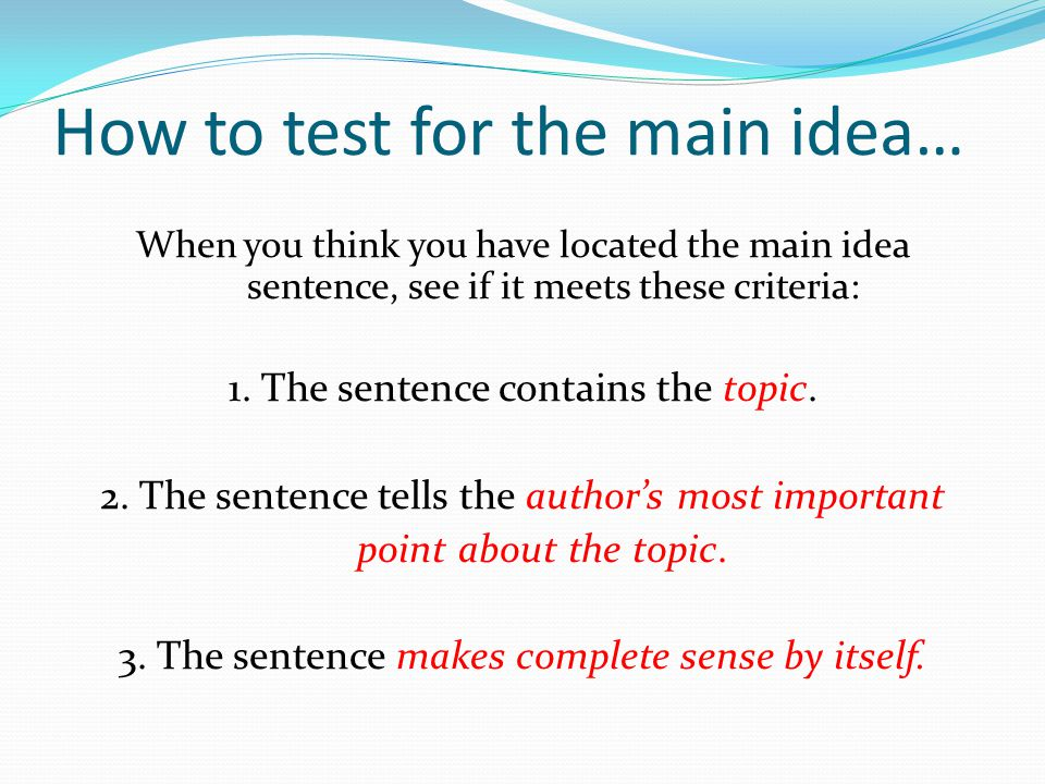 How to test for the main idea…