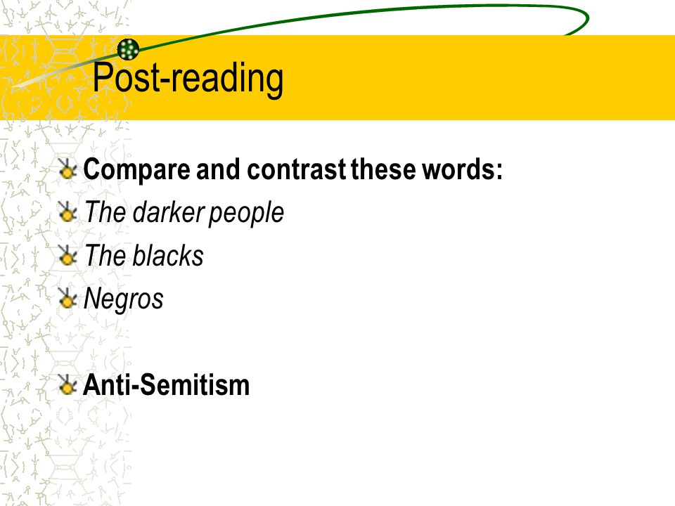 Post-reading Compare and contrast these words: The darker people