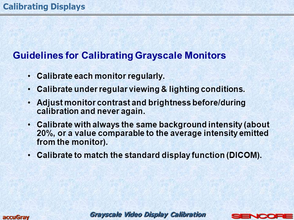 Guidelines for Calibrating Grayscale Monitors