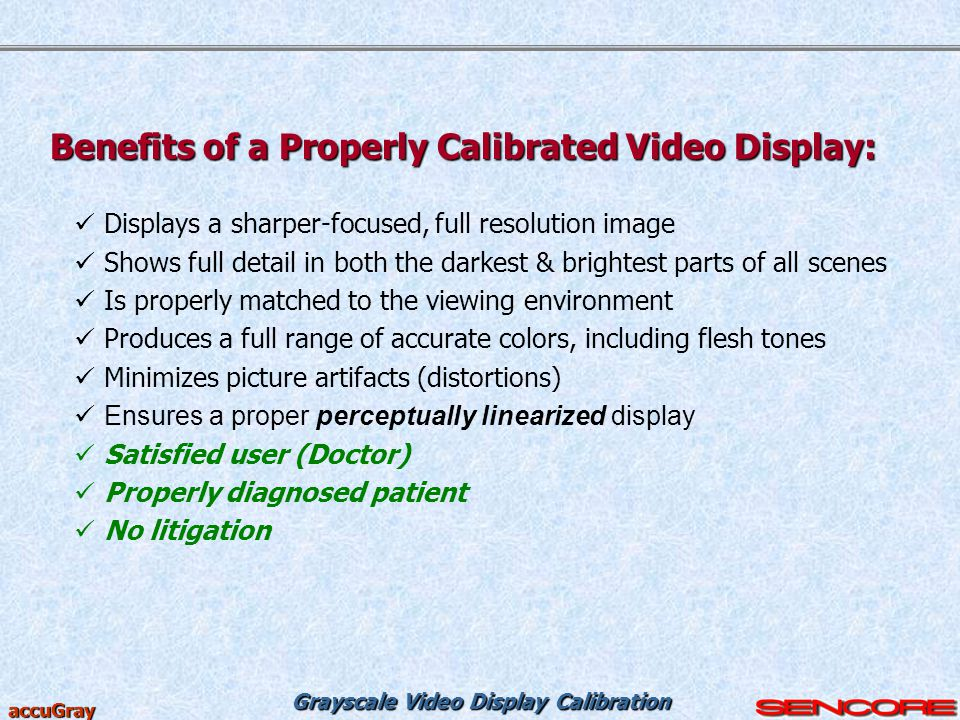 Benefits of a Properly Calibrated Video Display: