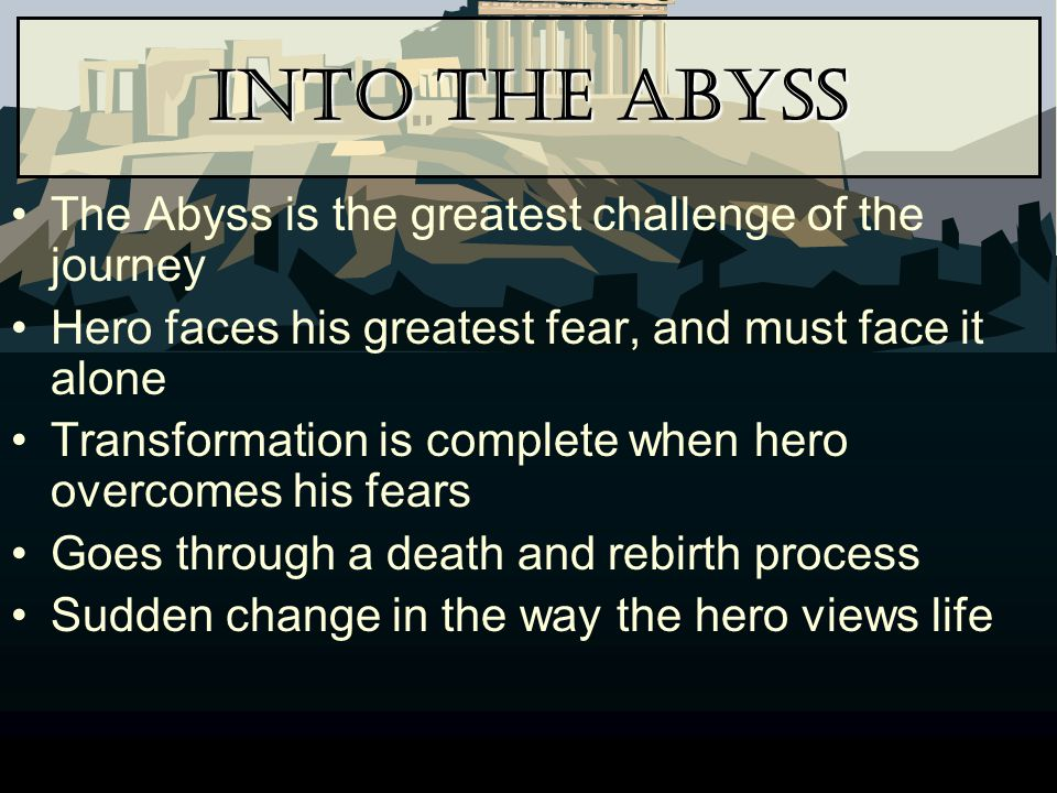 Into the Abyss The Abyss is the greatest challenge of the journey