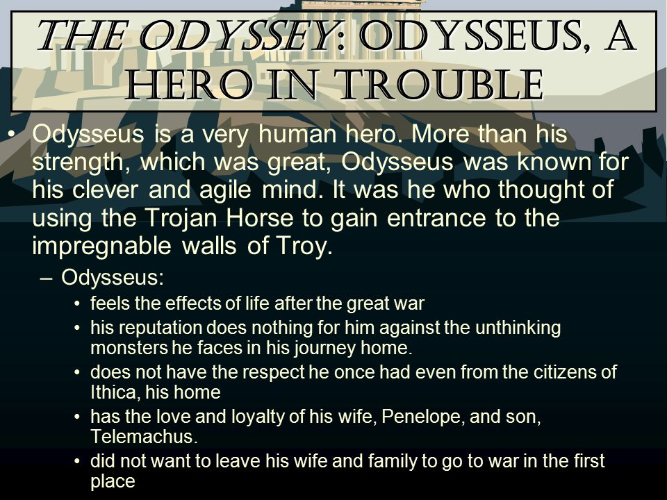 The Odyssey: Odysseus, A Hero in Trouble