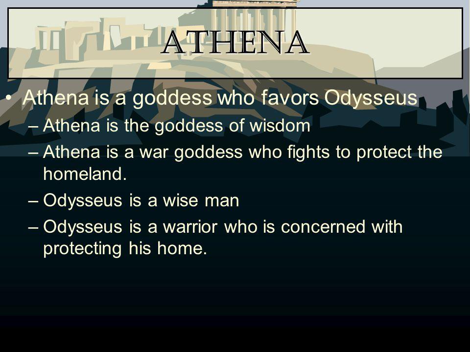 Athena Athena is a goddess who favors Odysseus