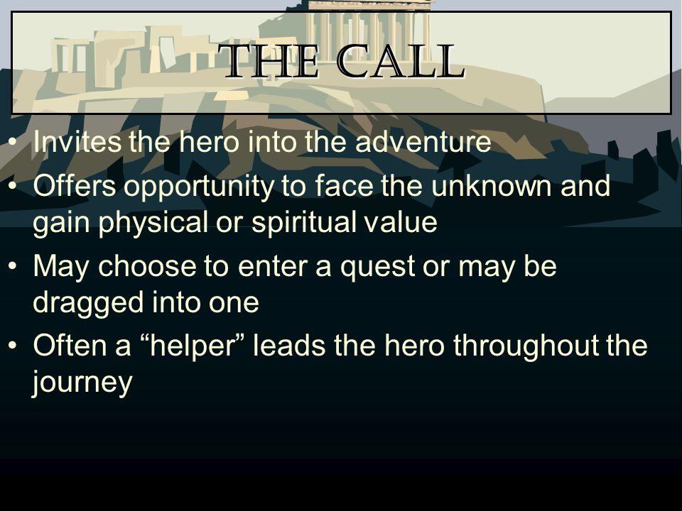 The Call Invites the hero into the adventure