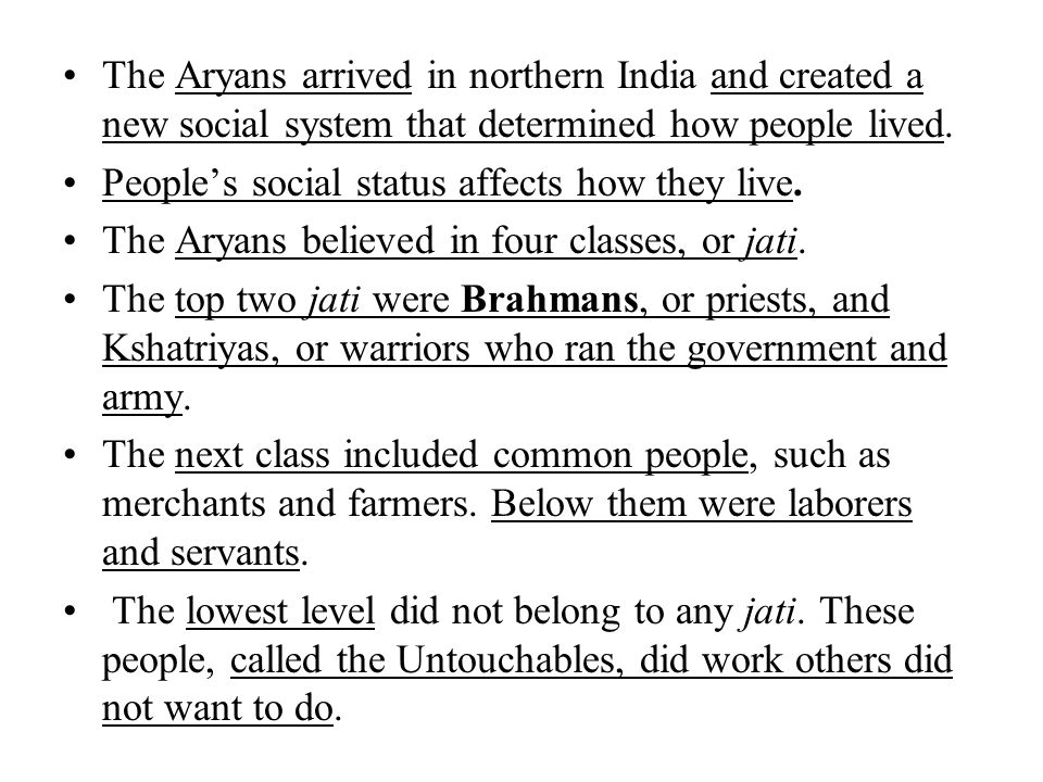 The Aryans arrived in northern India and created a new social system that determined how people lived.