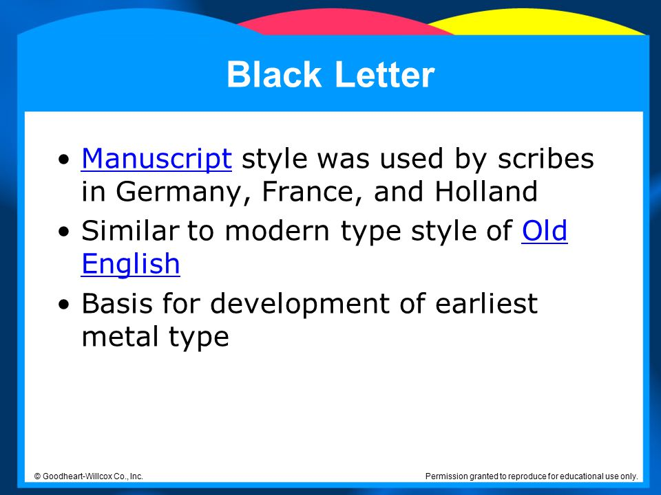 Black Letter Manuscript style was used by scribes in Germany, France, and Holland. Similar to modern type style of Old English.