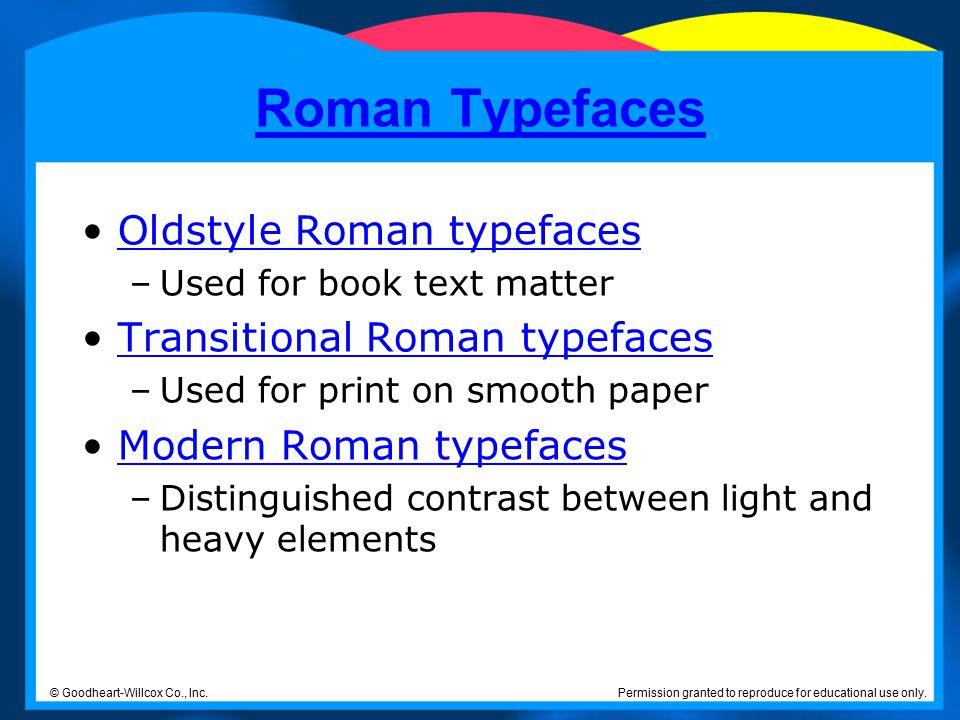 Roman Typefaces Oldstyle Roman typefaces Transitional Roman typefaces