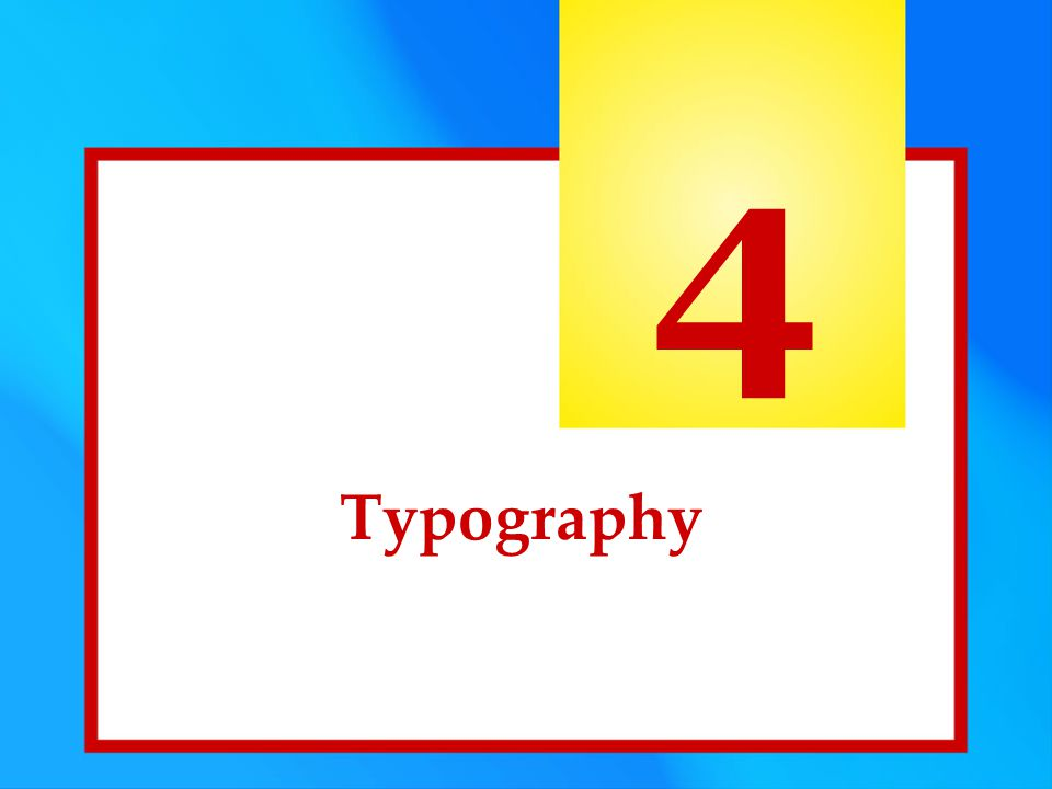 4 Typography
