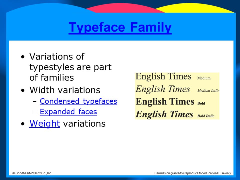 Typeface Family Variations of typestyles are part of families