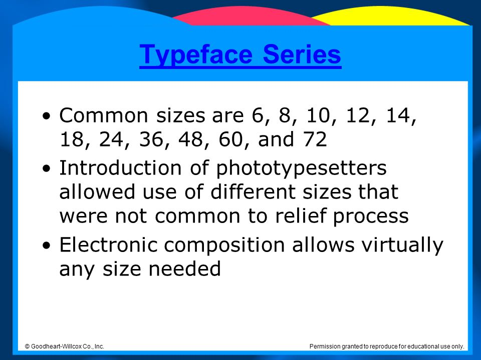 Typeface Series Common sizes are 6, 8, 10, 12, 14, 18, 24, 36, 48, 60, and 72.