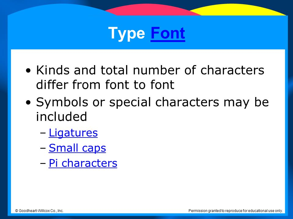 Type Font Kinds and total number of characters differ from font to font. Symbols or special characters may be included.