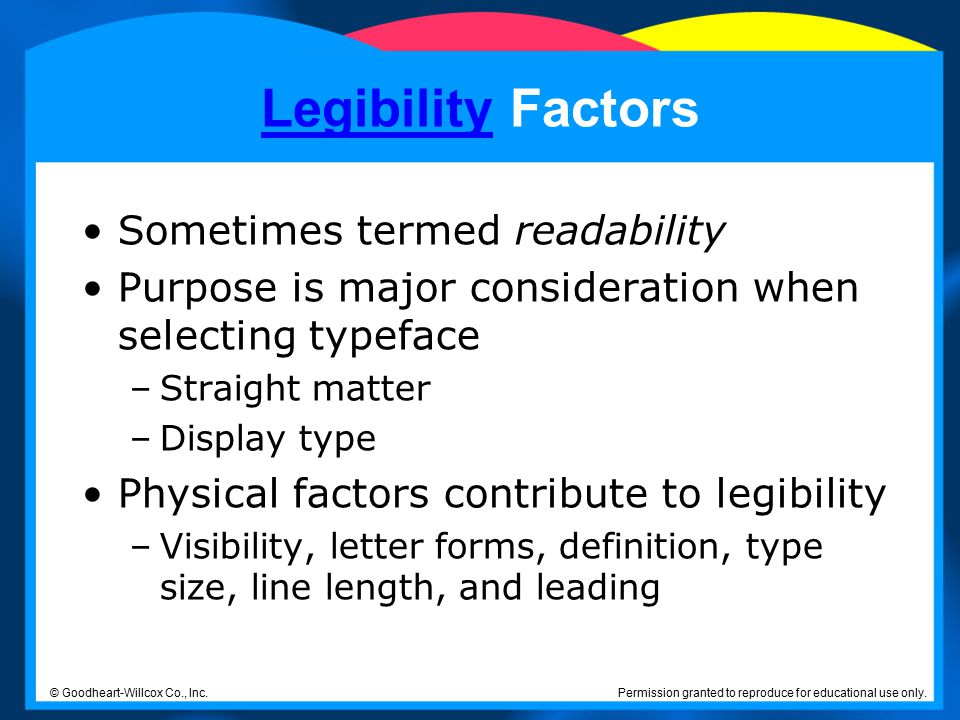 Legibility Factors Sometimes termed readability
