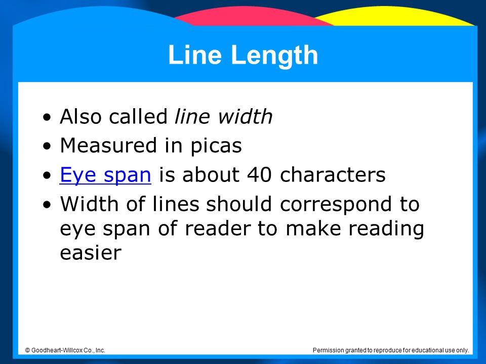 Line Length Also called line width Measured in picas
