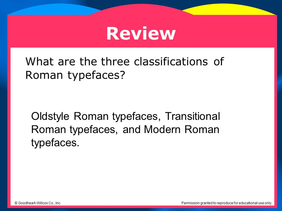 Review What are the three classifications of Roman typefaces