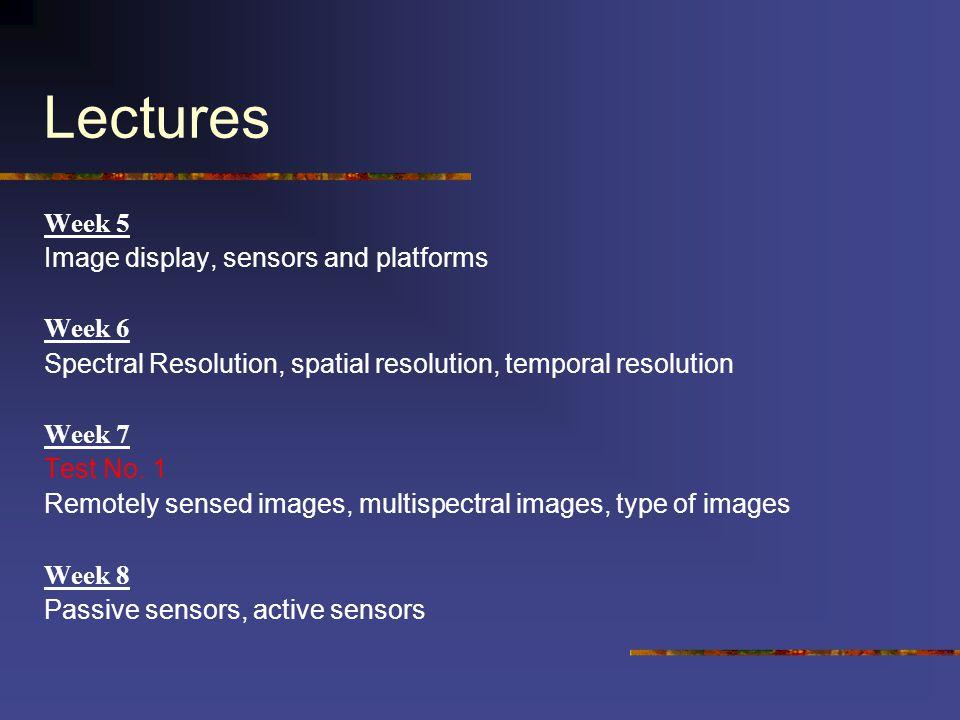 Lectures Week 5 Image display, sensors and platforms Week 6