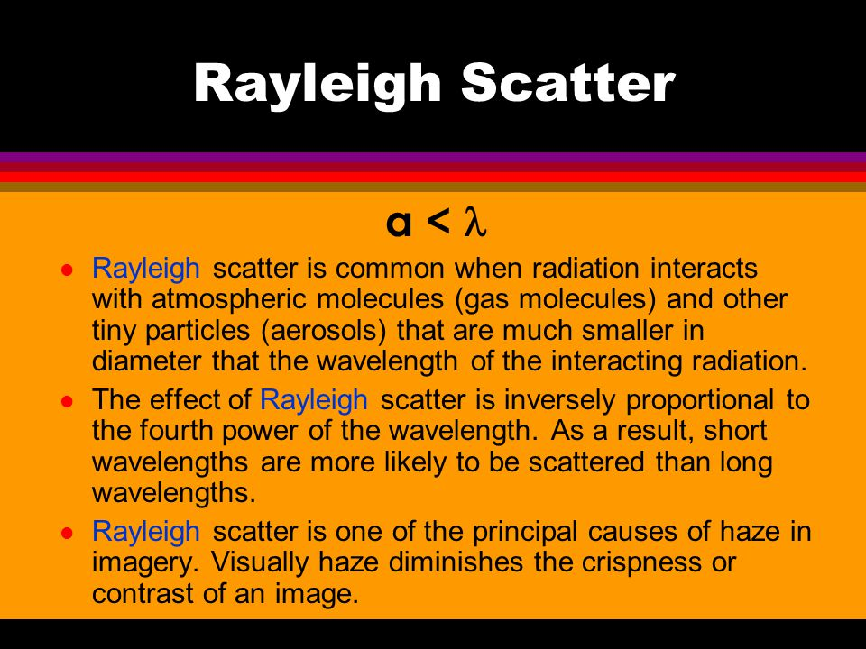 Rayleigh Scatter a < 