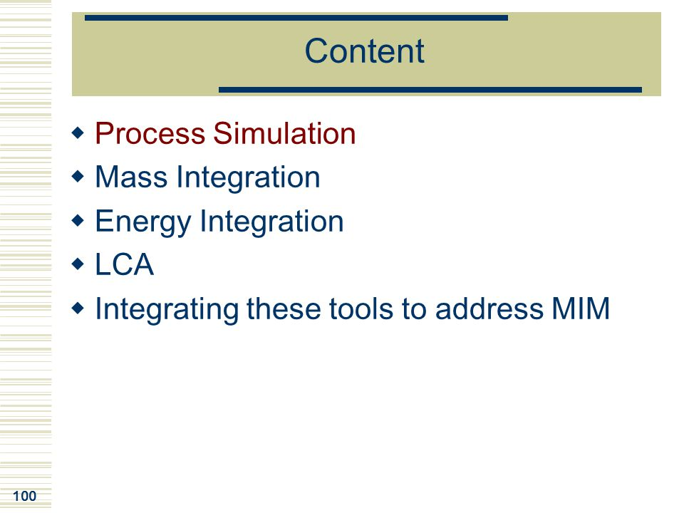 Content Process Simulation Mass Integration Energy Integration LCA