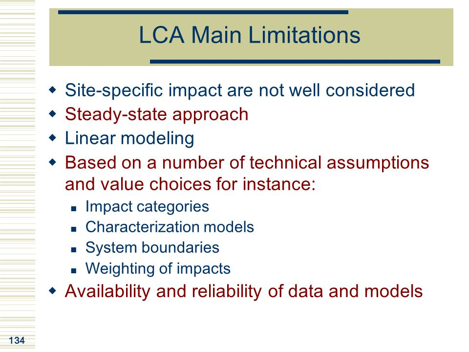 LCA Main Limitations Site-specific impact are not well considered