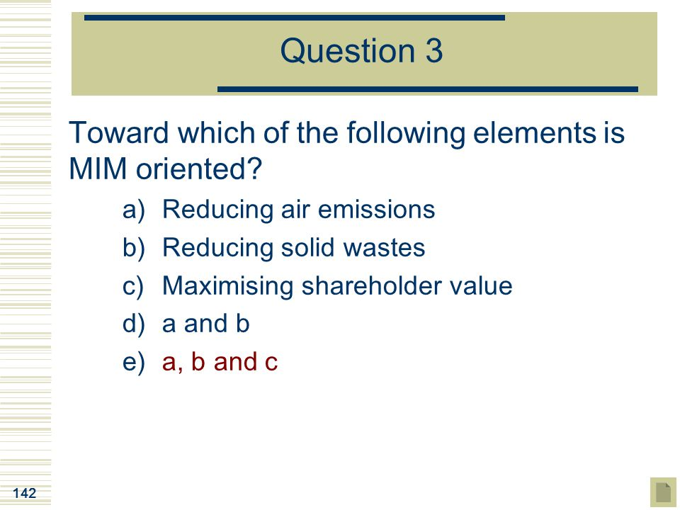 Question 3 Toward which of the following elements is MIM oriented