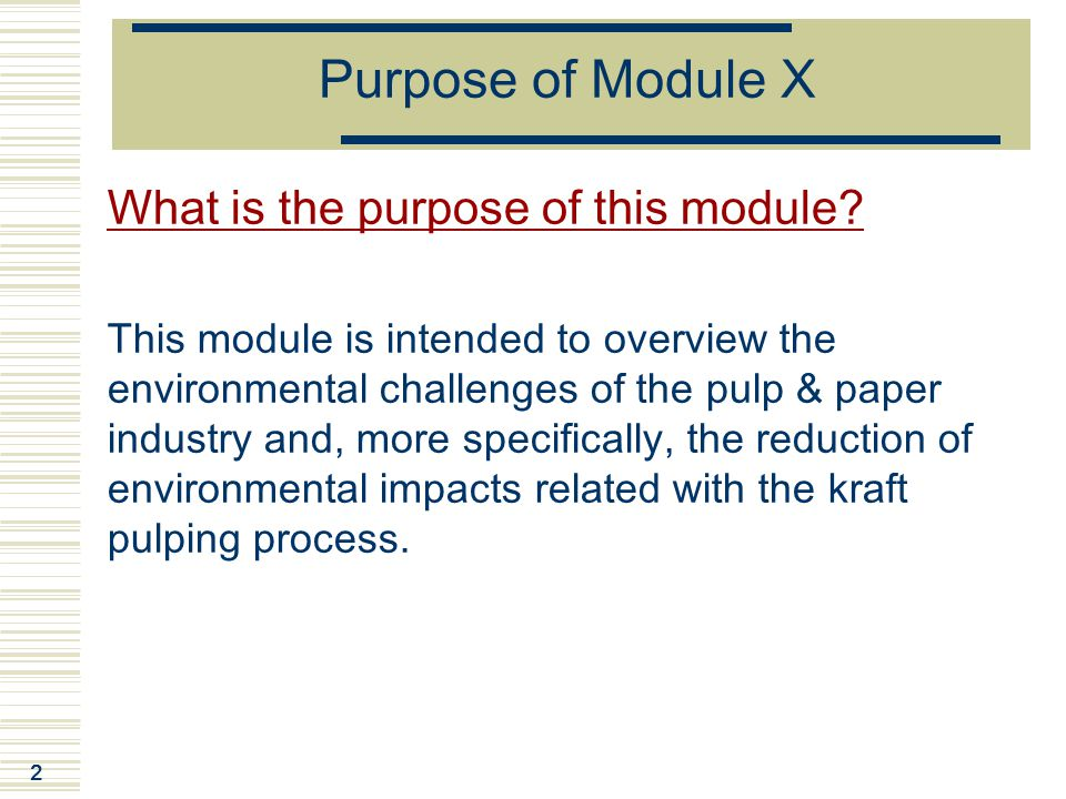 Purpose of Module X What is the purpose of this module