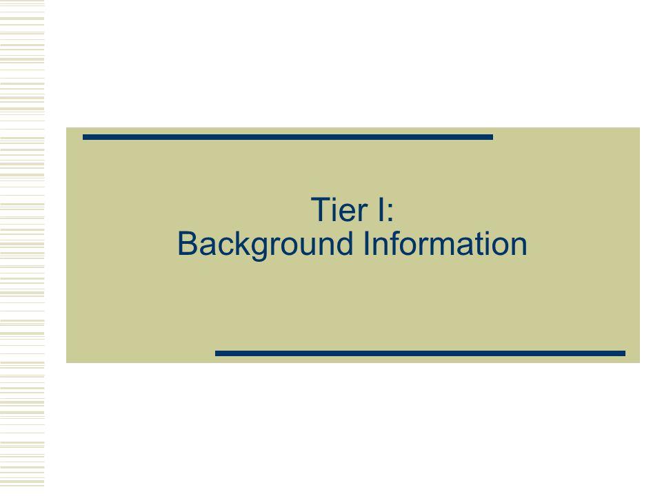 Tier I: Background Information