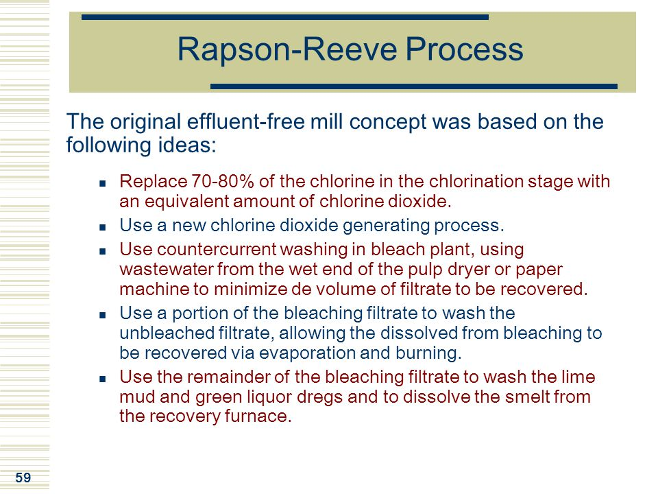 Rapson-Reeve Process The original effluent-free mill concept was based on the following ideas: