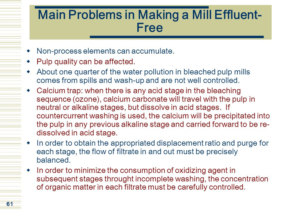 Main Problems in Making a Mill Effluent-Free