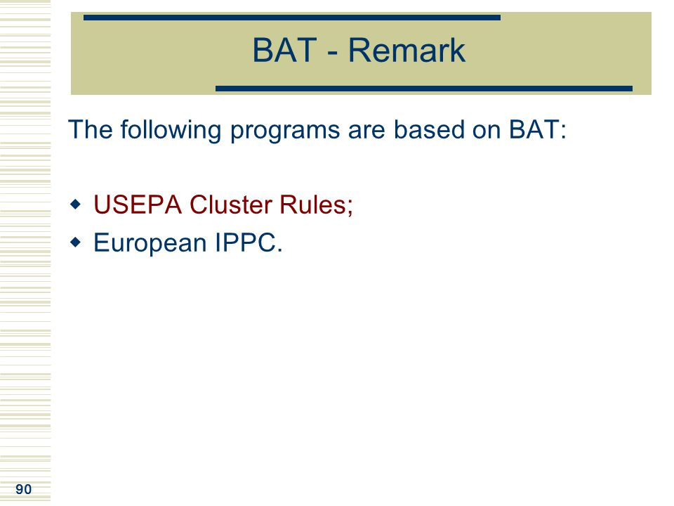BAT - Remark The following programs are based on BAT: