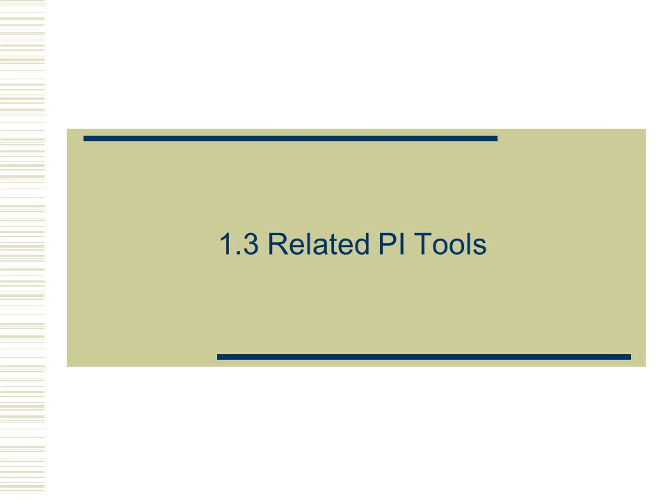 1.3 Related PI Tools