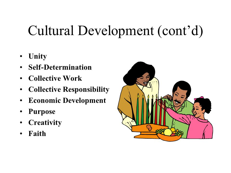Cultural Development (cont'd)
