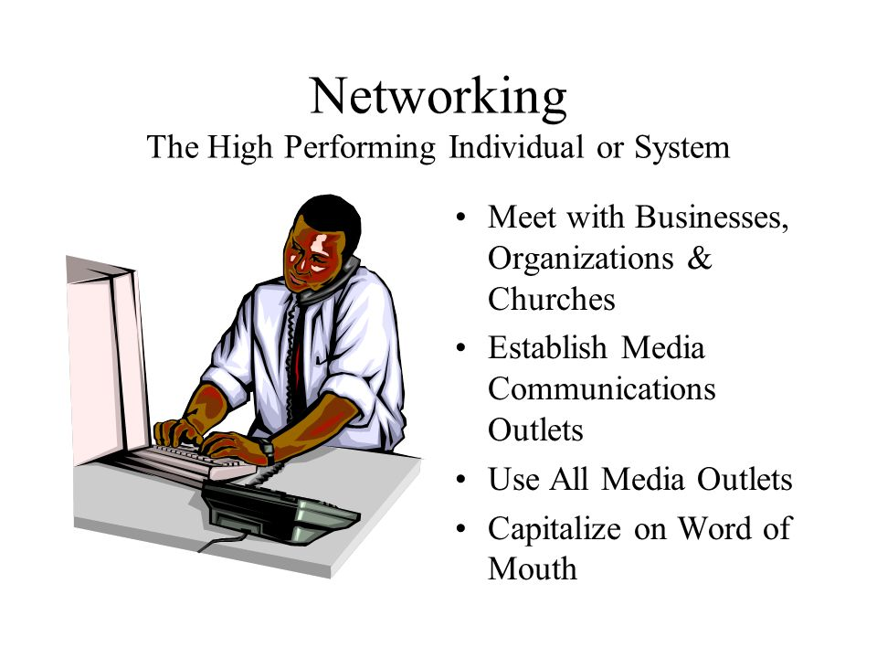 Networking The High Performing Individual or System