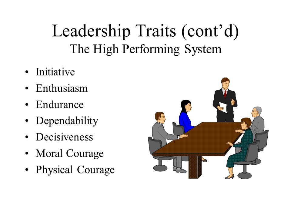 Leadership Traits (cont'd) The High Performing System