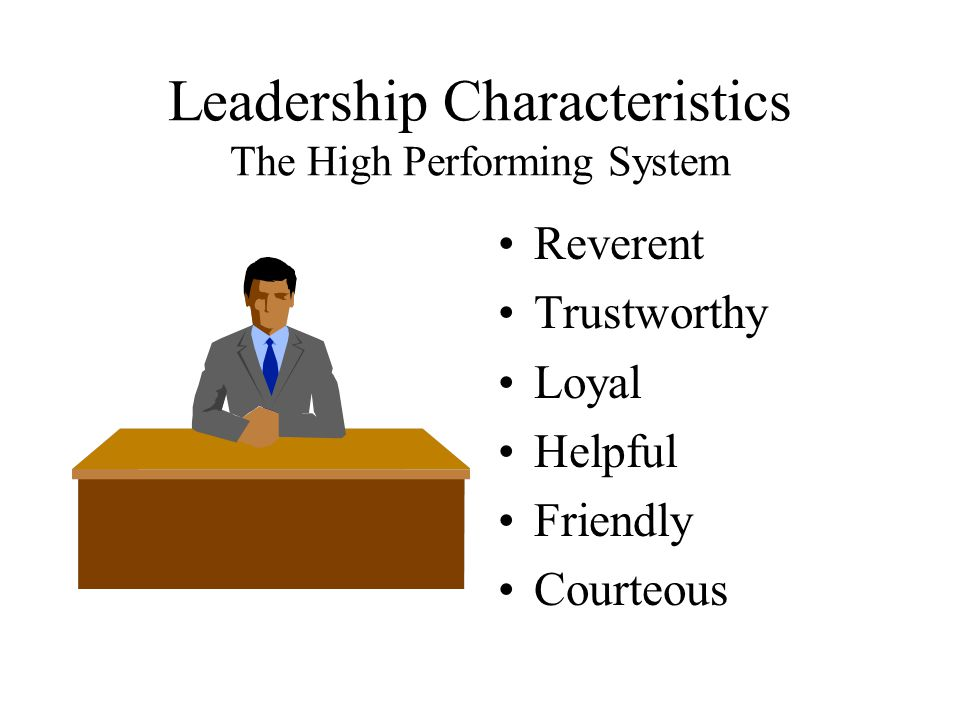 Leadership Characteristics The High Performing System