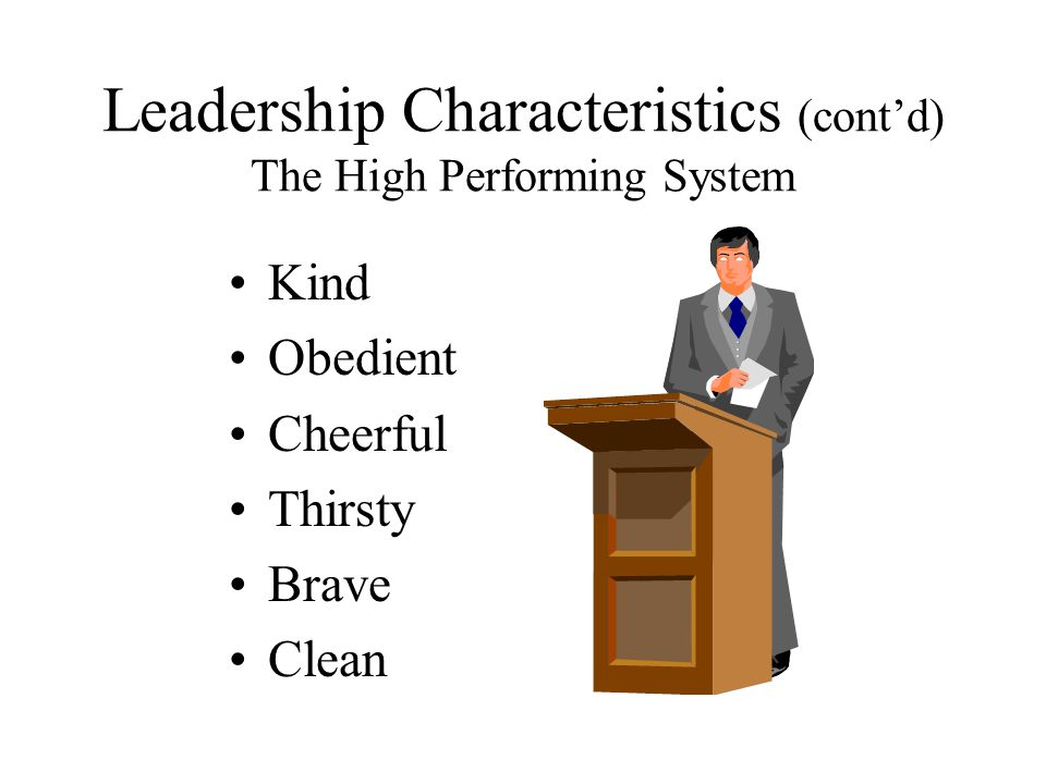 Leadership Characteristics (cont'd) The High Performing System
