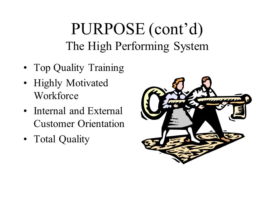 PURPOSE (cont'd) The High Performing System