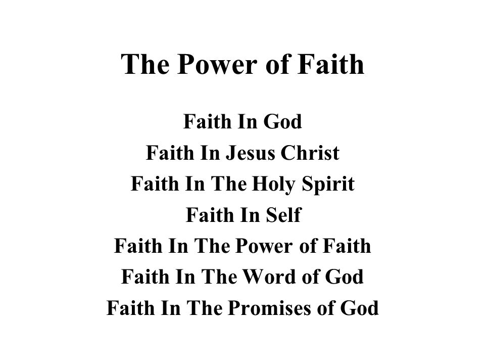 The Power of Faith Faith In God Faith In Jesus Christ